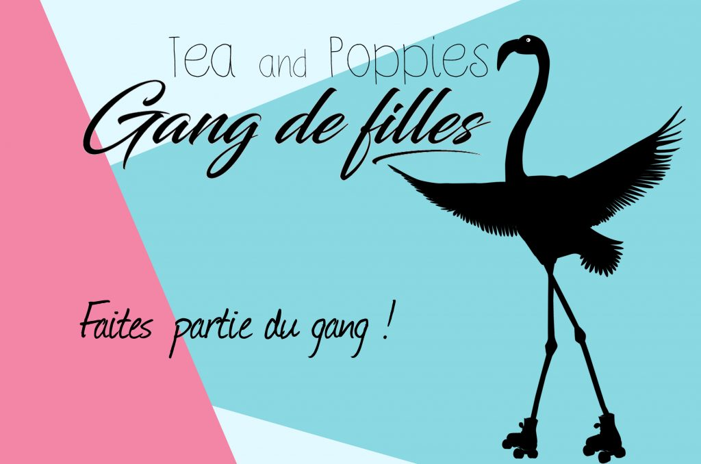 Tea & Poppies X Gang de filles, la collab !