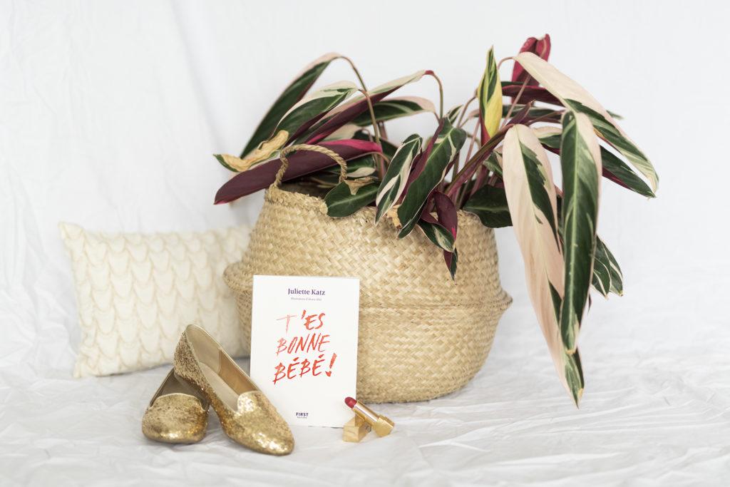 photo, livre, T'es bonne Bébé, Juliette Katz, Coucoulesgirls, développement personnel, First Éditions,